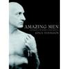Amazing Men: Courage, Insight, Endurance
