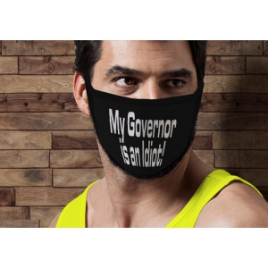 My Governor is an Idiot - Face Mask